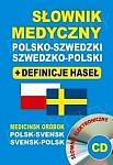 Słownik medyczny polsko-szwedzki szwedzko-polski Słownik + definicje haseł + CD (słownik elektroniczny)