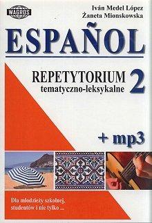Espańol. Repetytorium tematyczno-leksykalne 2 Książka + mp3 online