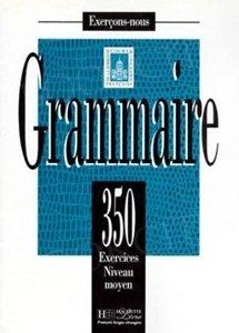Grammaire 350 exercices - niveau moyen Podręcznik