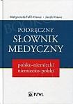 Podręczny słownik medyczny polsko-niemiecki, niemiecko-polski
