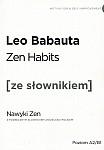 Zen habits. Nawyki Zen (poziom A2-B1) Książka ze słownikiem
