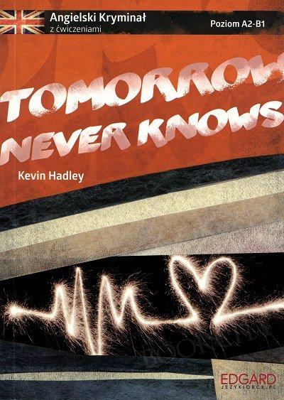 Tomorrow Never Knows. Angielski kryminał z ćwiczeniami