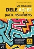 Las claves del DELE A2-B1 para escolares Podręcznik + CD mp3