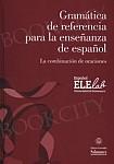 Gramática de referencia para la enseñanza de español: La combinación de oraciones