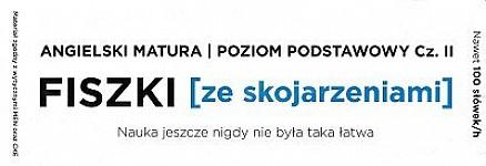 Fiszki ze skojarzeniami Angielski Matura Poziom Podstawowy cz.2