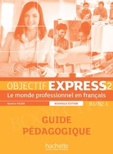 Objectif Express 2 (nowa edycja) Przewodnik Metodyczny