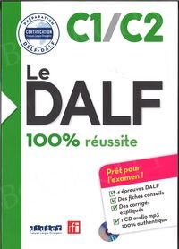 Le DALF 100% réussite C1/C2 Książka + CD mp3