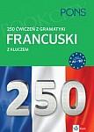 250 ćwiczeń z gramatyki Francuski z kluczem