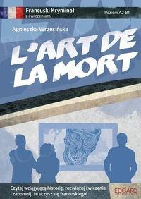 L'art de la mort. Francuski kryminał z ćwiczeniami Książka