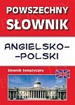 Powszechny słownik angielsko-polski Słownik tematyczny
