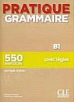 Pratique Grammaire Niveau B1 Livre + Corrigés