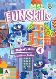 Fun Skills Level 4 Student's Book with Home Booklet and Downloadable Audio
