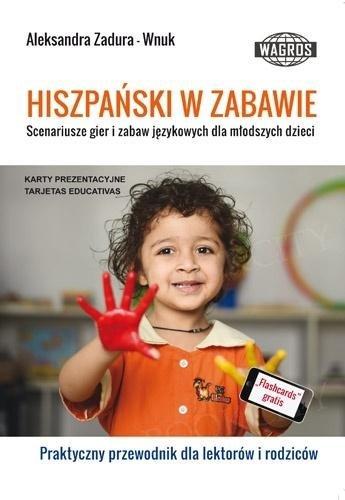 Hiszpański w zabawie. Scenariusze gier i zabaw językowych dla młodszych dzieci