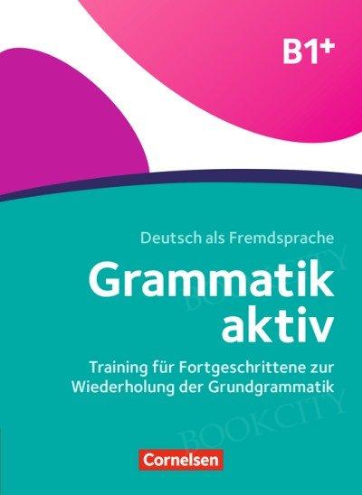 Grammatik aktiv B1+ Übungsgrammatik