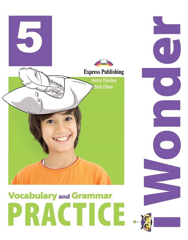 I Wonder 5 Vocabulary and Grammar Practice