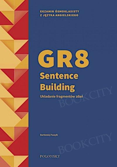 GR8 Sentence Building Układanie fragmentów zdań
