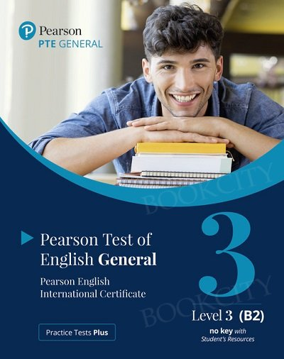 Practice Tests Plus. PTE General - Level 3 (B2) Student's Book (No key) with App & Online Resources