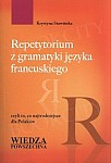 Repetytorium z gramatyki języka francuskiego czyli to, co najtrudniejsze dla Polaków