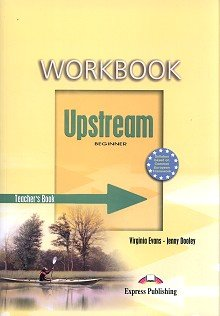 Upstream Beginner A1+ Workbook (Teacher's)