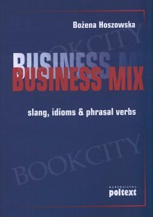 Business Mix: slang, idioms & phrasal verbs