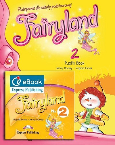 Fairyland 2 Pupil's Pack (Pupil's Book + i-eBook) (podręcznik niewieloletni)