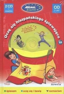 Uczę się hiszpańskiego śpiewająco 2 (od 7 lat) Książka + CD audio