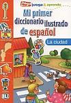 Mi primer diccionario ilustrado de español La ciudad