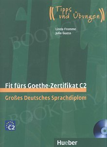 Fit furs Goethe-Zertifikat C2 Großes Deutsches Sprachdiplom Lehrerbuch + CD