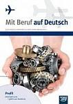 Mit Beruf auf Deutsch. Profil mechaniczny i górniczo-hutniczy. Podręcznik