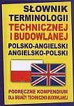 Słownik terminologii technicznej i budowlanej polsko-angielski angielsko-polski Oprawa twarda