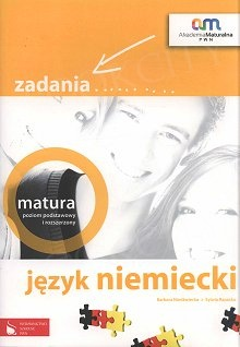 Pakiet maturalny Język niemiecki Zadania + CD Poziom podstawowy i rozszerzony