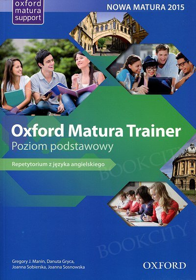 Oxford Matura Trainer. Poziom podstawowy Repetytorium with Online Practice