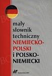 Mały słownik techniczny niemiecko-polski i polsko-niemiecki
