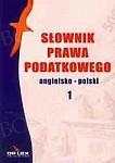 Słownik prawa podatkowego angielsko-polski / Słownik prawa polsko-angielski