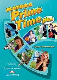 Matura Prime Time Plus Upper-Intermediate Student's Book (wieloletni)