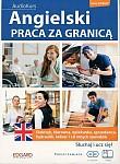 Angielski Praca za granicą + 2CD Poziom B1-B2 Book + 2 CD MP3