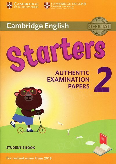 Cambridge English Starters 2 (2018) Student's Book Authentic Examination Papers