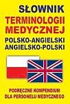 Słownik terminologii medycznej polsko-angielski angielsko-polski oprawa miękka