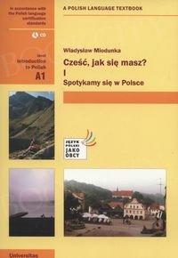 Cześć jak się masz 1 Spotykamy się w Polsce + CD. Introduction to Polish A1