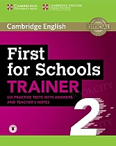 First for Schools Trainer 2 (2018) Six Practice Tests with Answers and Teacher's Notes