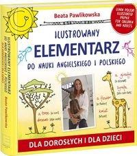 Ilustrowany elementarz do nauki angielskiego i polskiego. Dla dorosłych i dla dzieci Podręcznik