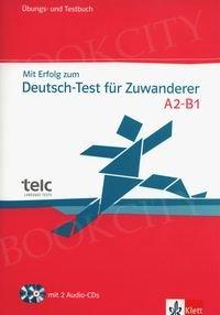 Mit Erfolog zum Deutsch - Test fur Zuwanderer A2-B1 Ubungs- und Testbuch + 2CD