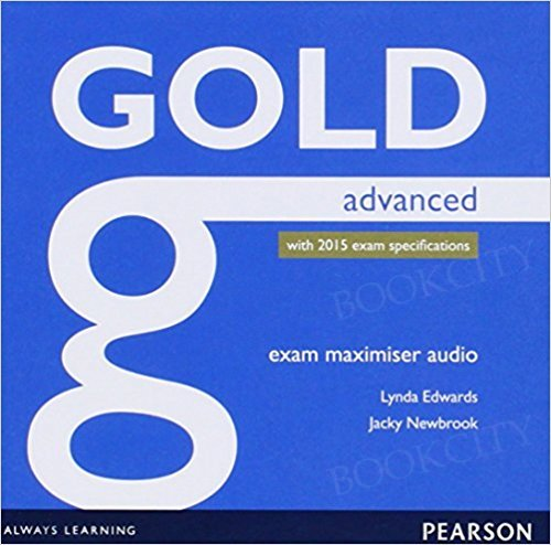 Gold Advanced (New Edition with 2015 exam specifications) Exam Maximiser Audio CD