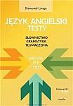 Słownictwo - Gramatyka - Tłumaczenia. Testy