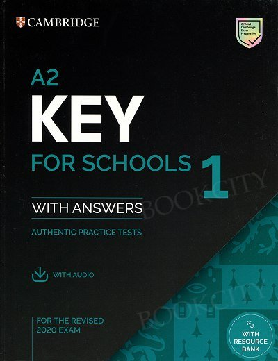 A2 Key for Schools 1 for the Revised 2020 Exam Student's Book with Answers with Audio with Resource Bank Authentic Practice Tests