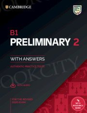 B1 Preliminary 2 for the Revised 2020 Exam (2020) Authentic practice tests with Answers with Audio