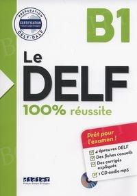 Le DELF 100% réussite B1 Książka + CD mp3