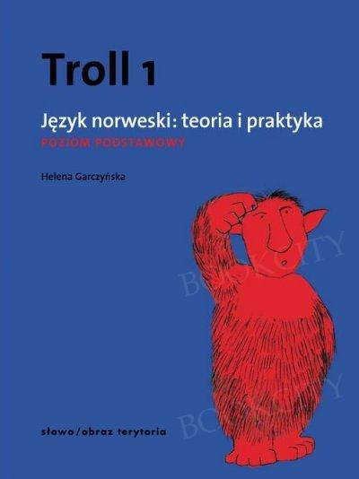 Troll 1. Język norweski: teoria i praktyka. Poziom podstawowy Podręcznik z kluczem