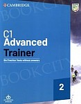 C1 Advanced Trainer 2 Six Practice Tests without Answers with Audio Download