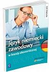 Język niemiecki zawodowy w branży ekonomicznej Zeszyt ćwiczeń